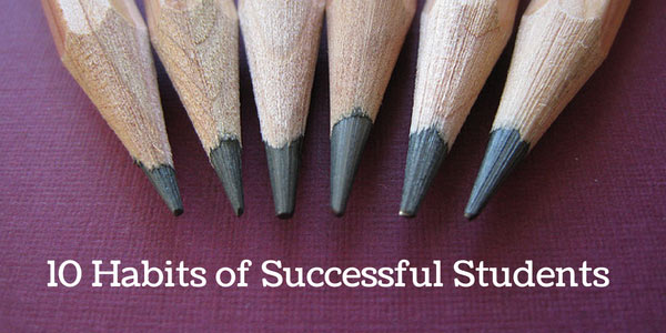 10 Habits of Successful Students List