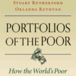 Portfolios of the Poor: How the World's Poor Live on $2 a Day by Daryl Collins, Jonathan Morduch, Stuart Rutherford, & Orlanda Ruthven.