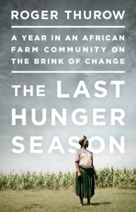 """The Last Hunger Season: A Year in an African Farm Community on the Brink of Change"""